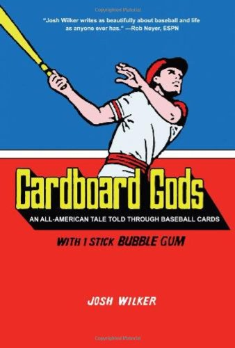 Cardboard Gods An All-American Tale Told Through Baseball Cards N/A 9781934734162 Front Cover