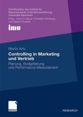 Controlling in Marketing Und Vertrieb: Planung, Budgetierung Und Perfurmance Measurement  2010 9783834924162 Front Cover