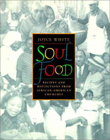 Soul Food Recipes and Reflections from African-American Churches  1998 9780060187163 Front Cover