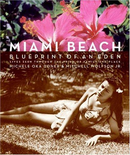 Miami Beach Blueprint of an Eden  2007 9780061346163 Front Cover