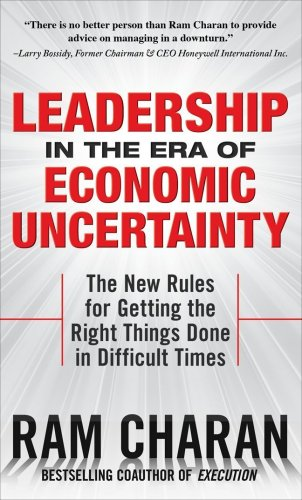 Leadership in the Era of Economic Uncertainty Managing in a Downturn  2009 edition cover