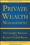 Private Wealth Management: the Complete Reference for the Personal Financial Planner, Ninth Edition  9th 2015 edition cover