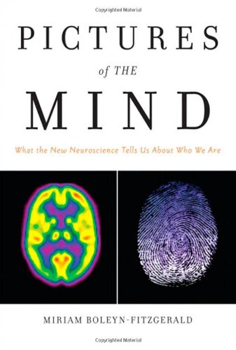 Pictures of Mind What the New Neuroscience Tells Us About Who We Are  2010 9780137155163 Front Cover