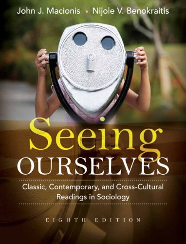 Seeing Ourselves Classic, Contemporary, and Cross-Cultural Readings in Sociology 8th 2010 9780205733163 Front Cover