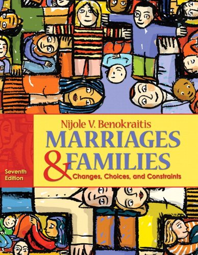 Marriages and Families Changes, Choices, and Constraints 7th 2011 9780205759163 Front Cover