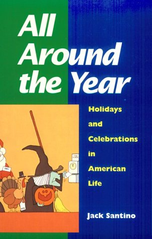 All Around the Year Holidays and Celebrations in American Life N/A edition cover