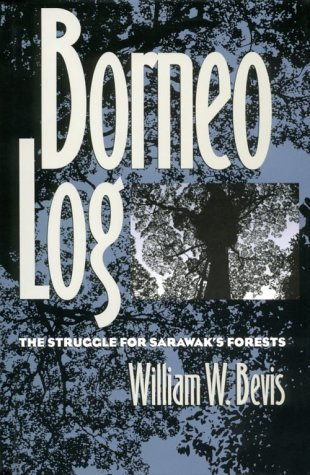 Borneo Log The Struggle for Sarawak's Forests  1995 edition cover