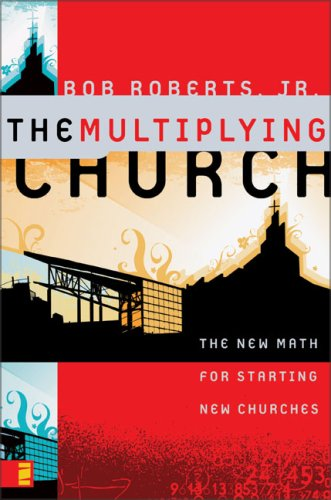 Multiplying Church The New Math for Starting New Churches  2007 edition cover
