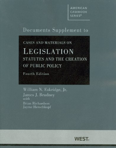 Cases and Materials on Legislation, Statutes and the Creation of Public Policy, Documents Supplement  4th (Revised) edition cover