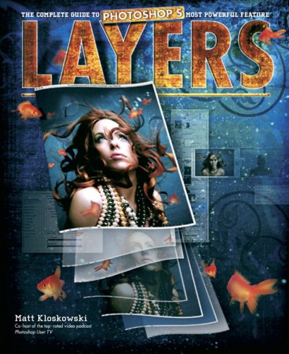 Layers The Complete Guide to Photoshop's Most Powerful Feature  2008 9780321534163 Front Cover