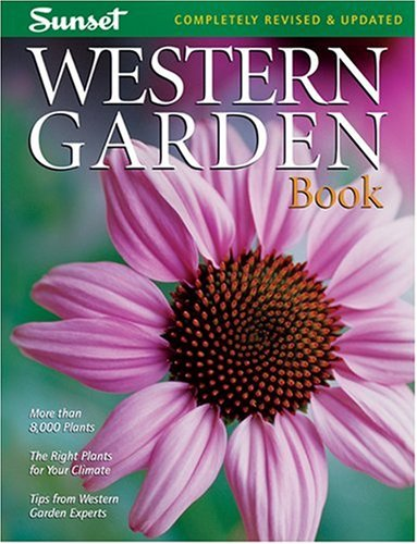 Western Garden Book More Than 8,000 Plants - The Right Plants for Your Climate - Tips from Western Garden Experts 8th (Revised) 9780376039163 Front Cover