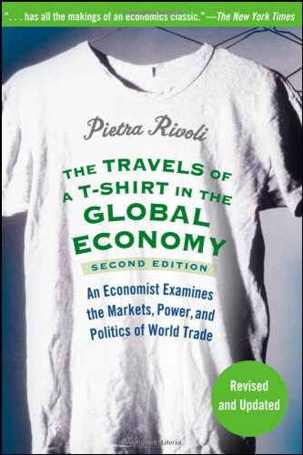 Travels of a T-Shirt in the Global Economy An Economist Examines the Markets, Power, and Politics of World Trade 2nd 2009 edition cover