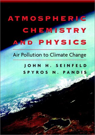 Atmospheric Chemistry and Physics From Air Pollution to Climate Change 1st 1997 9780471178163 Front Cover