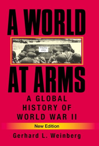 World at Arms A Global History of World War II 2nd 2005 (Revised) 9780521853163 Front Cover
