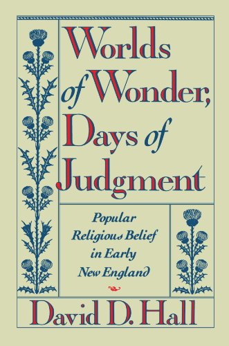 Worlds of Wonder, Days of Judgment Popular Religious Belief in Early New England  1989 9780674962163 Front Cover