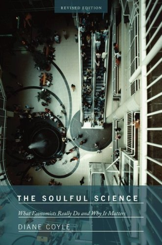 Soulful Science What Economists Really Do and Why It Matters  2010 (Revised) edition cover