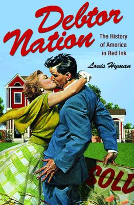 Debtor Nation The History of America in Red Ink  2013 edition cover