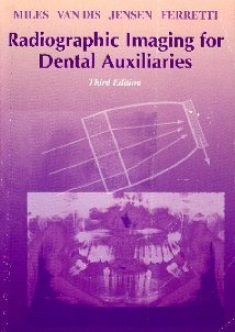 Radiographic Imaging for Dental Auxiliaries  3rd 1999 (Revised) edition cover