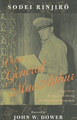 Dear General MacArthur Letters from the Japanese During the American Occupation N/A edition cover