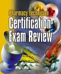 Pharmacy Technician Certification Exam Review Text Only  2007 (Student Manual, Study Guide, etc.) 9780763822163 Front Cover