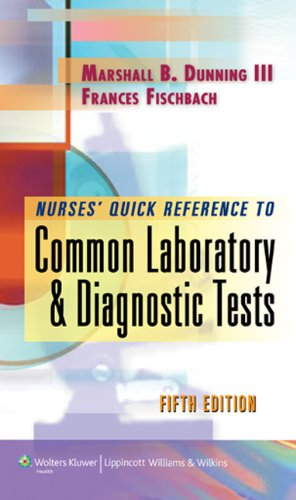 Nurse's Quick Reference to Common Laboratory and Diagnostic Tests  5th 2011 (Revised) edition cover