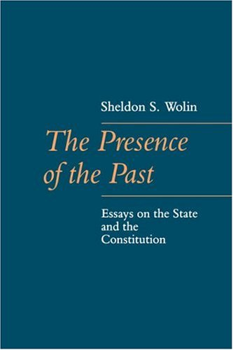 Presence of the Past Essays on the State and the Constitution  1989 (Reprint) edition cover
