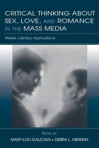 Critical Thinking about Sex, Love, and Romance in the Mass Media Media Literacy Applications  2006 edition cover