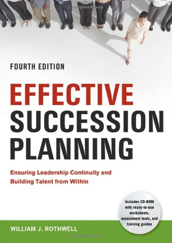 Effective Succession Planning Ensuring Leadership Continuity and Building Talent from Within 4th 2010 edition cover