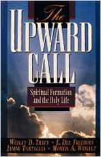 Upward Call Spiritual Formation and the Holy Life N/A edition cover