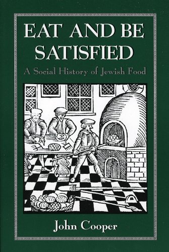 Eat and Be Satisfied A Social History of Jewish Food  1993 9780876683163 Front Cover