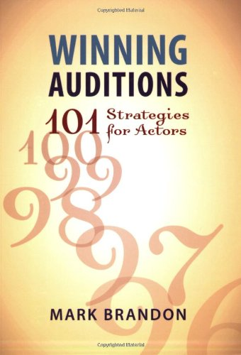 Winning Auditions 101 Strategies for Actors  2005 edition cover
