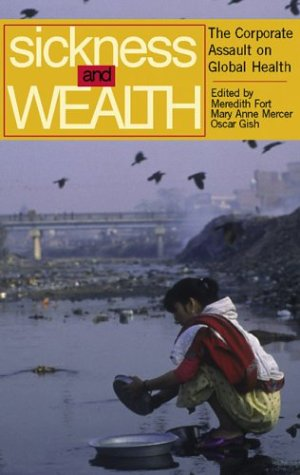 Sickness and Wealth The Corporate Assault on Global Health  2004 edition cover