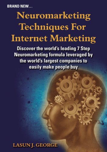 Neuromarketing Techniques for Internet Marketing: What the BIG Companies Do to Earn Our Money Effortlessly  0 edition cover