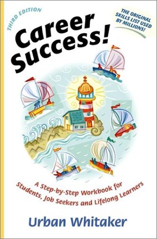 Career Success! A Step-By-Step Workbook for Students, Job Seekers and Lifelong Learners  2002 9780966843163 Front Cover