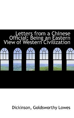 Letters from a Chinese Official; Being an Eastern View of Western Civilization N/A 9781113521163 Front Cover
