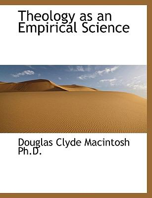 Theology As an Empirical Science  N/A 9781116348163 Front Cover
