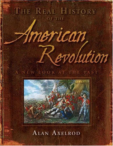 Real History of the American Revolution A New Look at the Past  2009 edition cover