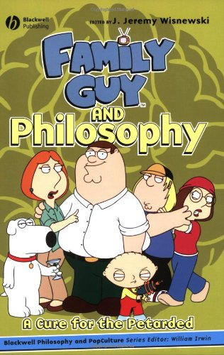 Family Guy and Philosophy A Cure for the Retarded  2007 edition cover