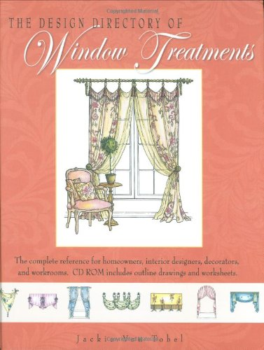 Design Directory of Window Treatments A Complete Reference for Homeowners, Interior Designers, Decorators, and Window Workshops  2007 9781423602163 Front Cover