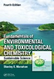 Fundamentals of Environmental and Toxicological Chemistry Sustainable Science, Fourth Edition 4th 2013 (Revised) edition cover