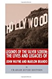 Legends of the Silver Screen: the Lives and Legacies of John Wayne and Marlon Brando  N/A 9781493577163 Front Cover