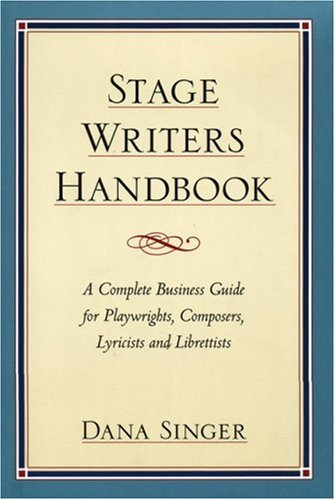 Stage Writers Handbook A Complete Business Guide for Playwrights, Composers, Lyricists and Librettists Reprint  edition cover