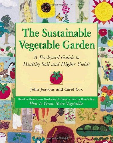 Sustainable Vegetable Garden A Backyard Guide to Healthy Soil and Higher Yields  1999 edition cover