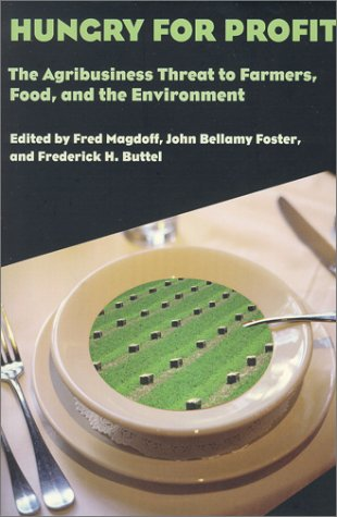 Hungry for Profit The Agribusiness Threat to Farmers, Food, and the Environment  2000 edition cover