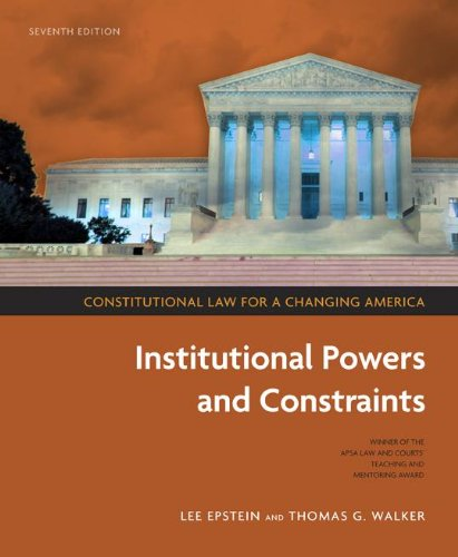 Constitutional Law for a Changing America: Institutional Powers and Constraints, 7th Edition  7th 2010 (Revised) edition cover