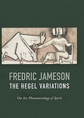 Hegel Variations On the Phenomenology of the Spirit  2010 edition cover
