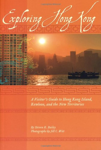 Exploring Hong Kong A Visitor's Guide to Hong Kong Island, Kowloon, and the New Territories  2009 9781934159163 Front Cover