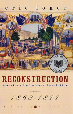 Reconstruction America's Unfinished Revolution, 1863-1877  2002 edition cover