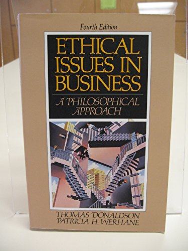 Ethical Issues in Business A Philosophical Approach 4th 9780132827164 Front Cover