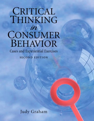 Critical Thinking in Consumer Behavior Cases and Experiential Exercises 2nd 2010 edition cover